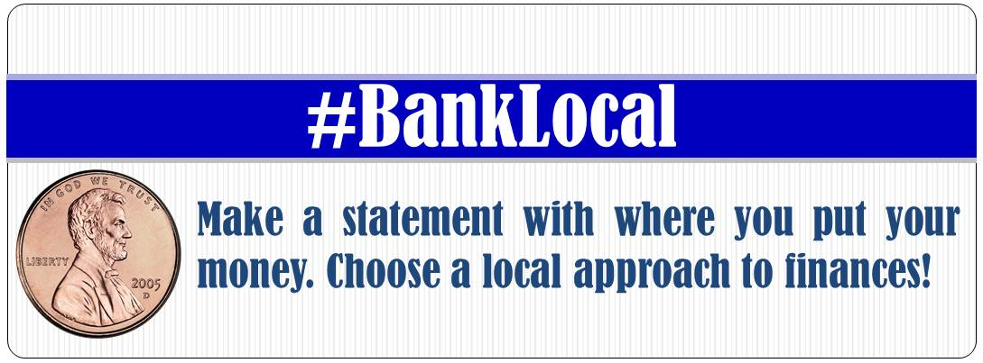 #banklocal - make a statement with where you put your money. Choose a local approach to finances!