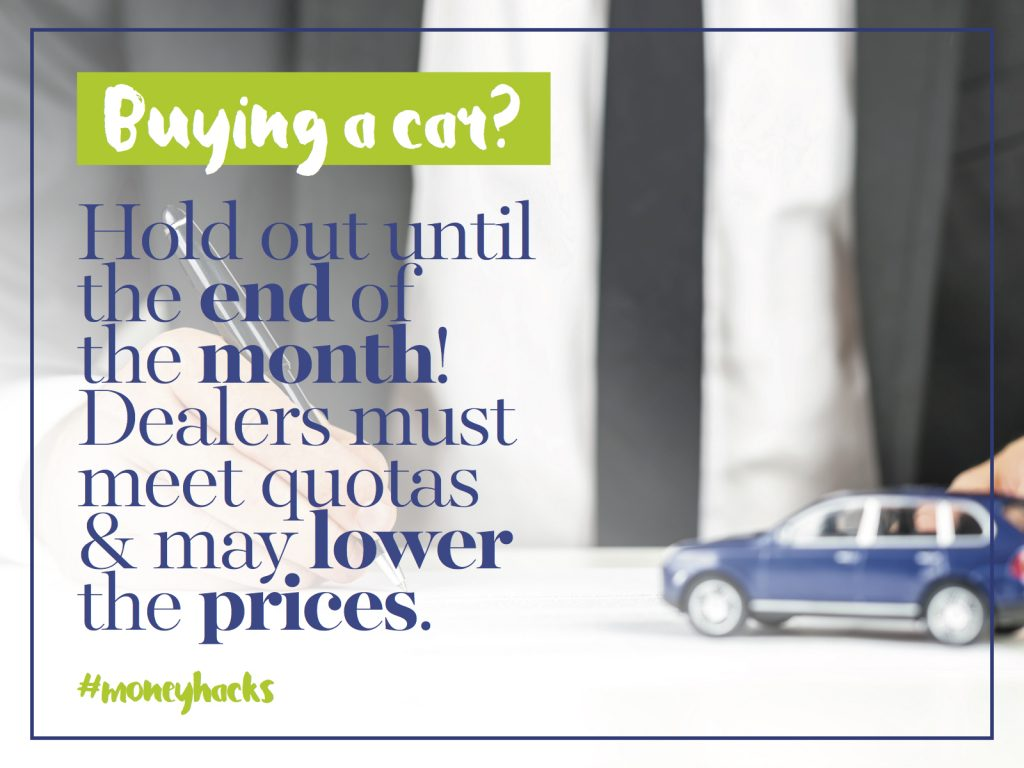 Buying a car? Hold out until the end of the month! Dealers must meet quotas and may lower the prices.