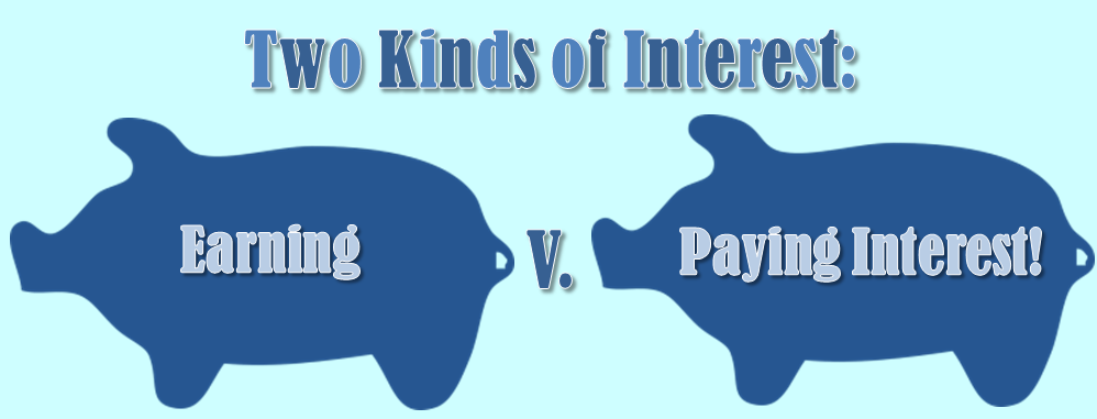 Two Kinds of Interest: Earning V Paying Interest