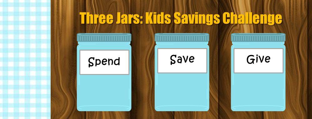 Three Jars: Kids Savings Challenge - Spend, Save, Give