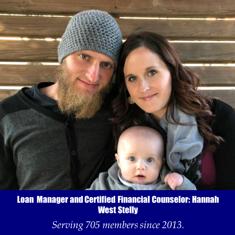 Loan Manager and Certified Financial Counselor: Hannah West Stelly - Serving 705 members since 2013.