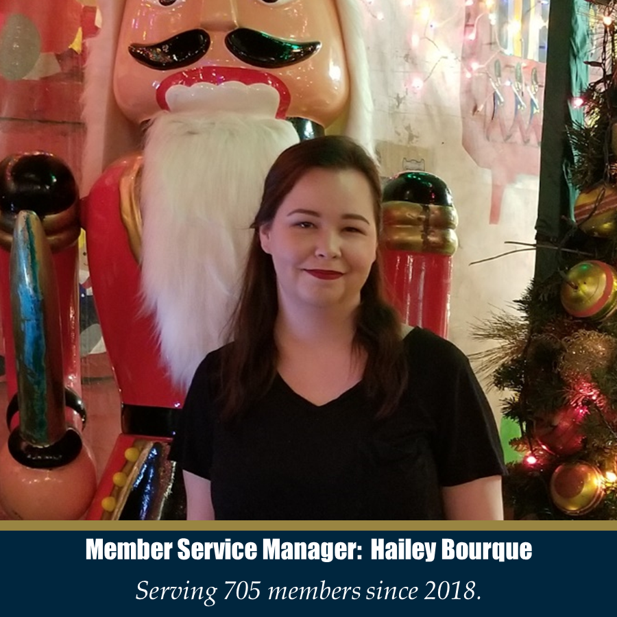 Member Service Manager: Hailey Bourque - Serving 705 members since 2018.