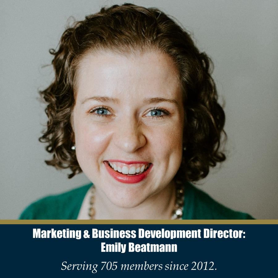 Marketing and Business Development Director: Emily Beatmann - Serving 705 members since 2012.
